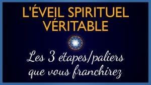 Les 3 Étapes de l'Éveil Spirituel Véritable
