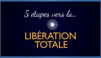 5-étapes-libération-totale