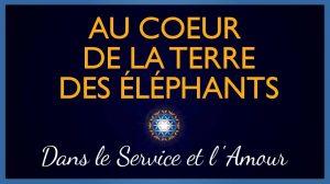 Au Cœur de la Terre des Éléphants