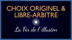 Libre-Arbitre & Choix Originel