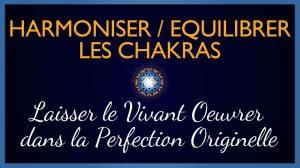 Comment équilibrer / harmoniser les chakras