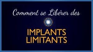 Comment éliminer les implants limitants : Processus