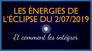 Les Énergies de l'Éclipse du 2 Juillet 2019
