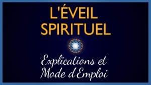 Eveil Spirituel : Explications et mode d'emploi