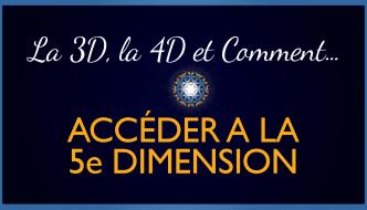 Explications-3D-4D-Accéder-5D