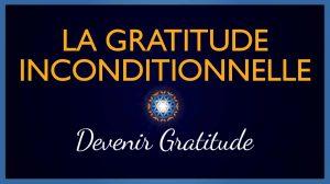 La Gratitude Inconditionnelle