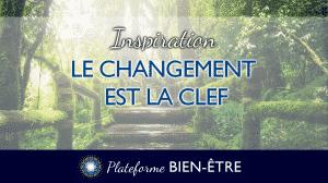[Inspiration] Le changement est la clef