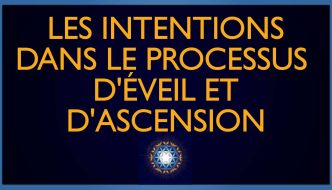 Intentions-processus-eveil-ascension