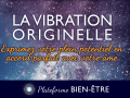 La-Vibration-Originelle-Ame-Article