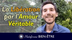 La Libération par l'Amour : Processus en 2 étapes