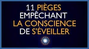 11 pièges empêchant la Conscience de s'éveiller