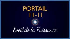 Portail 11-11 (2019) & Eveil de la Puissance