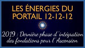 Les énergies du Portail 12-12-12 du 12 au 21 décembre 2019