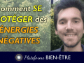 Se-protéger-energies-négatives