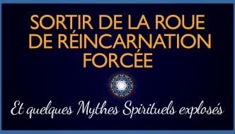 Sortir-Roue-Reincarnation-Forcee