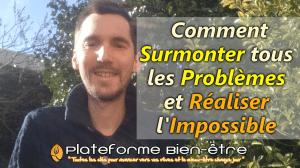 Comment surmonter tous les problèmes et réaliser l'impossible