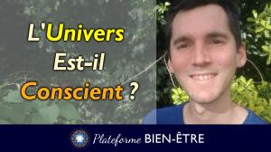 L'Univers est-il Conscient?