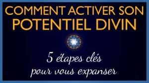 Activer son Potentiel Divin – 5 étapes-clés