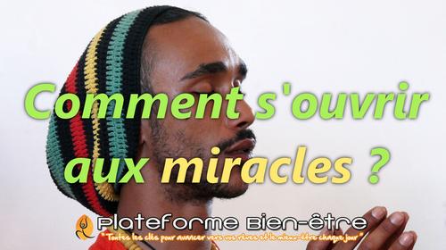 Comment vivre des miracles ?