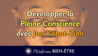 Développer la pleine conscience avec Jon Kabat-Zinn