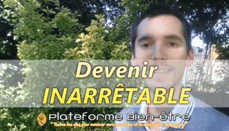 Comment devenir INARRÊTABLE