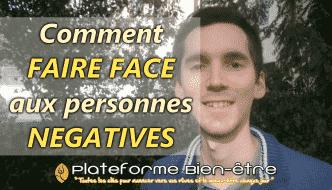 Comment faire face aux personnes négatives ?