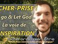 LÂCHER-PRISE et accueillir – la voie de l'inspiration