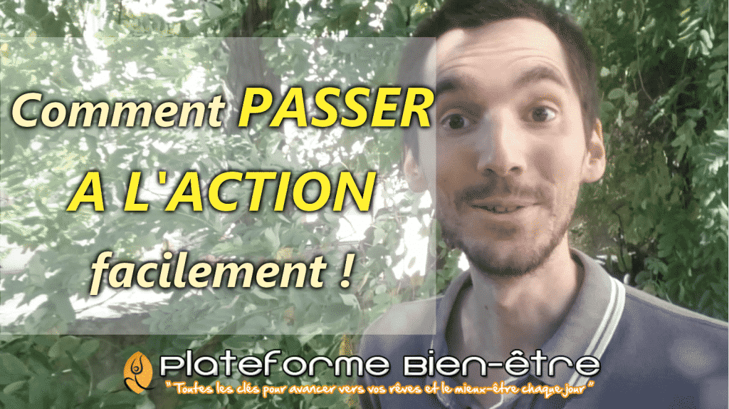 Comment passer à l'action facilement !