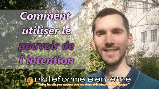 Comment utiliser le pouvoir de l'intention