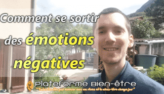 Comment se sortir des émotions negatives