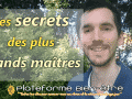 Les secrets des plus grands maîtres pour la réussite et le bonheur