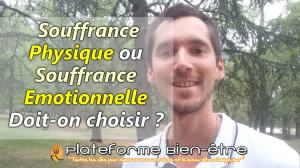 Souffrance Physique ou Souffrance Emotionnelle – Doit-on choisir ?