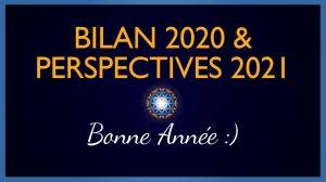 Bilan 2020 et Perspectives 2021