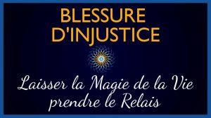 Blessure d'injustice et Magie de la Vie