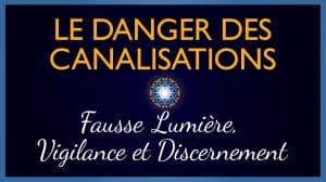 Le Danger des Canalisations ou Channeling