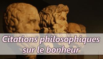 42 Phrases Et Citations Philosophiques Sur Le Bonheur Et La Vie