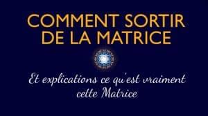 Comment Sortir de la Matrice + Définition