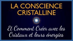 La Conscience Cristalline