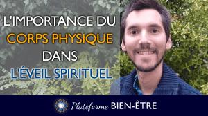 L'importance du Corps Physique dans l'éveil spirituel