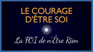 Le Courage d'Être Soi et la Foi d'être Rien
