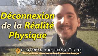 deconnexion-realite-physique