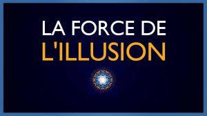 La Force de l'illusion