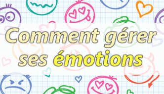 Comment gérer ses émotions ?