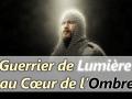 guerrier-lumiere-coeur-ombre