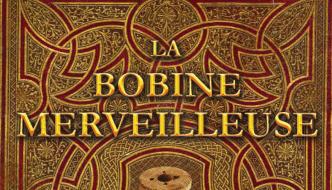 [Histoire] La bobine merveilleuse