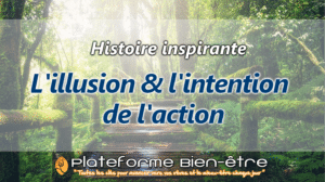 [Histoire] L'illusion et l'intention de l'action