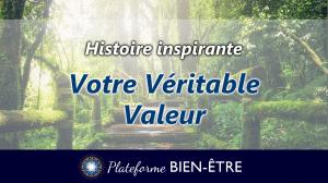[Histoire] Votre Véritable Valeur