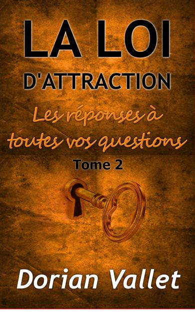 Loi de l'attraction: Réponses à toutes vos questions – Nouveau livre