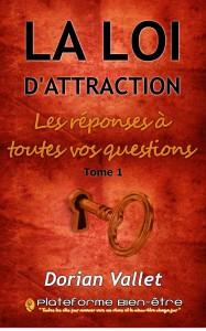 Sortie du livre: Loi d'attraction: Les réponses à toutes vos questions