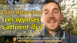 Loi d'attraction : Les opposés s'attirent-ils ?